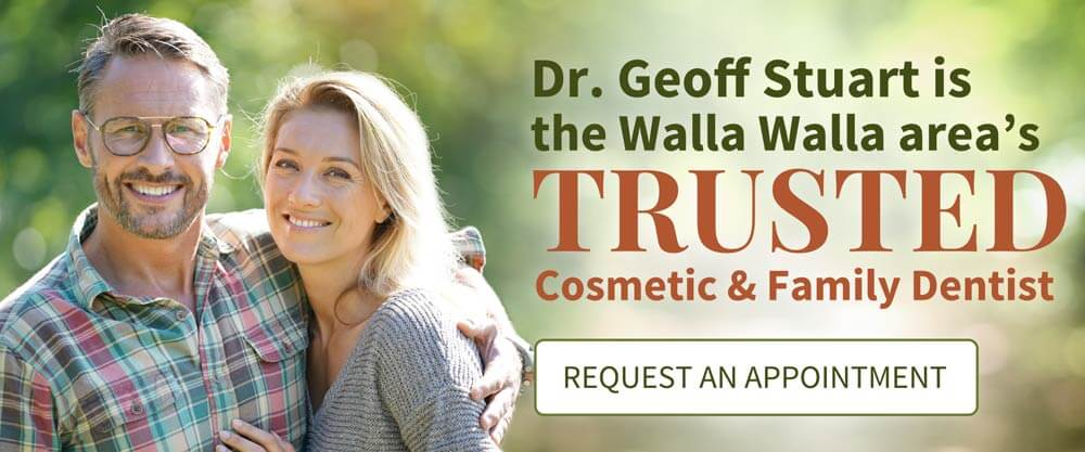 Dr. Geoff Stuart is the Walla Walla area's trusted cosmetic and family dentist - Now welcoming new patients. New Patient Offers.